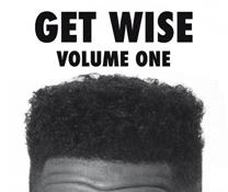 Get Wise: Volume 1