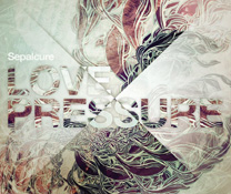 Sepalcure: Love Pressure EP (Hotflush)